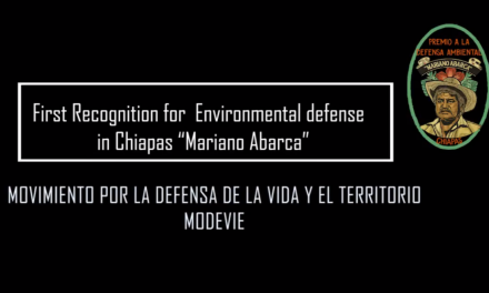 """First Recognition for Environmental Defense in Chiapas """"Mariano Abarca"""" 2019"""